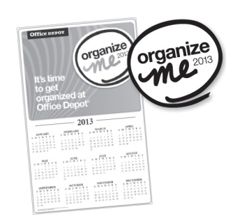 Office Depot - FREE 2013 Organize Me Calendar with Coupon!