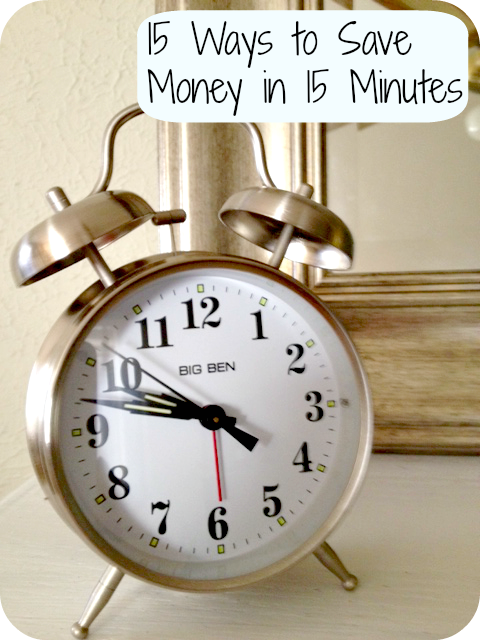 15 Ways to Save Money in 15 Minutes