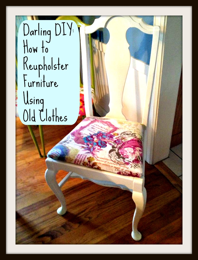 Darling DIY - How to Reupholster a Chair with Old Clothes